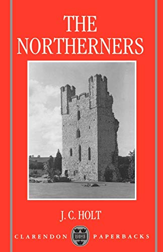 9780198203094: The Northerners: A Study in the Reign of King John (Clarendon Paperbacks)