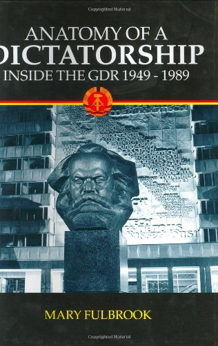 9780198203124: Anatomy of a Dictatorship: Inside the GDR, 1949-1989