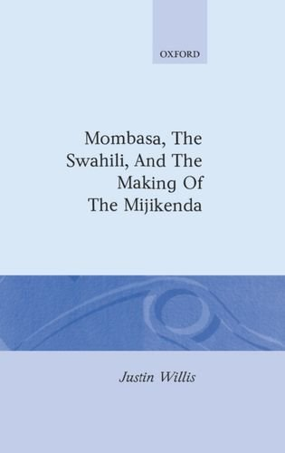 9780198203209: Mombasa, the Swahili, and the Making of the Mijikenda (Oxford Studies in African Affairs)