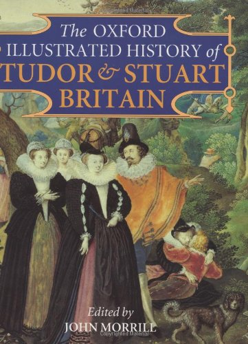 9780198203254: The Oxford Illustrated History of Tudor and Stuart Britain (Oxford Illustrated Histories)