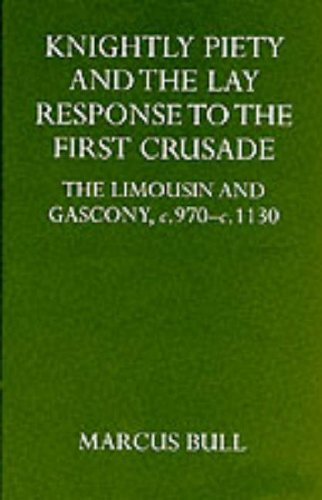9780198203544: Knightly Piety and the Lay Response to the First Crusade: The Limousin and Gascony c.970-c.1130 (Oxford University Press Academic Monograph Reprints)