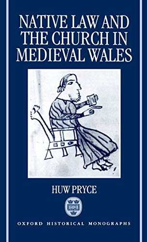 9780198203629: Native Law and the Church in Medieval Wales (Oxford Historical Monographs)