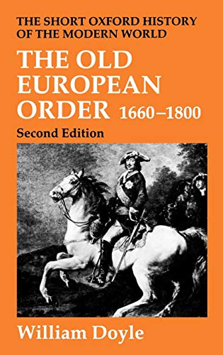 9780198203865: The Old European Order 1660-1800 (Short Oxford History of the Modern World)