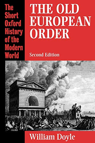 9780198203872: The Old European Order 1660-1800 (Short Oxford History of the Modern World)