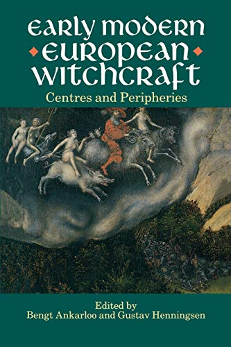 Early Modern European Witchcraft: Centres and Peripheries