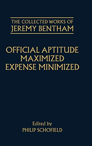 9780198204039: Official Aptitude Maximized: Expense Minimized (The Collected Works of Jeremy Bentham)