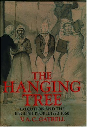9780198204138: The Hanging Tree: Execution and the English People, 1770-1868