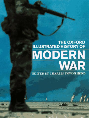 9780198204275: The Oxford Illustrated History of Modern War (Oxford Illustrated Histories)