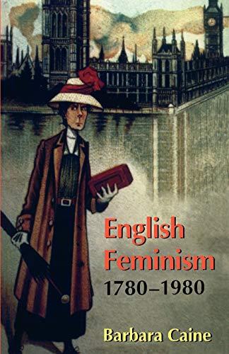 9780198204343: English Feminism, 1780-1980