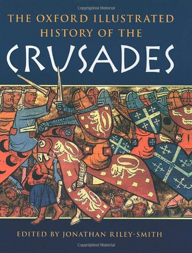 The Oxford Illustrated History Of The Crusades: Riley-Smith, Jonathan (ed)