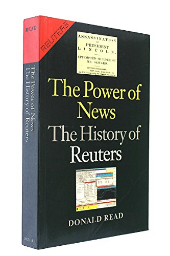 Power of News the History of Reuters: Read, Donald