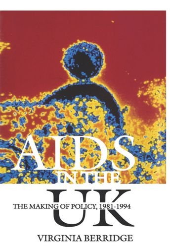 9780198204725: AIDS in the UK: The Making of Policy, 1981-1994: The Making of Policy, 1981-94