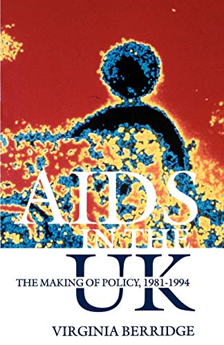 9780198204732: AIDS in the UK: The Making of Policy, 1981-1994
