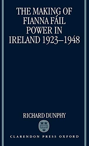 9780198204749: The Making of Fianna Fáil Power in Ireland 1923-1948
