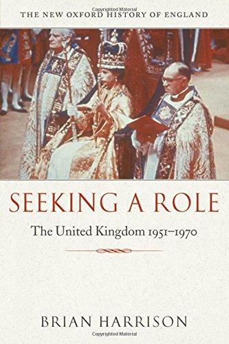 9780198204763: Seeking a Role: The United Kingdom 1951 - 1970 (New Oxford History of England)