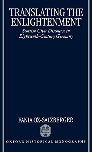 Translating the Enlightenment: Scottish Civic Discourse in Eighteenth-Century Germany (Oxford ...