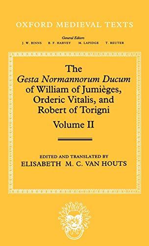 The Gesta Normannorum Ducum of William of: Translator-Elisabeth M. C.