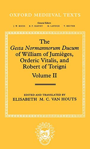 9780198205203: The Gesta Normannorum Ducum of William of Jumièges, Orderic Vitalis, and Robert of Torigni: Volume II: Books V-VIII (Oxford Medieval Texts)