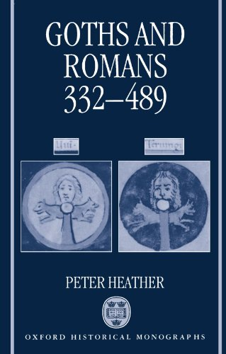9780198205357: Goths and Romans AD 332-489 (Oxford Historical Monographs)