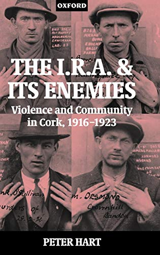 9780198205371: The I.R.A. and its Enemies: Violence and Community in Cork, 1916-1923