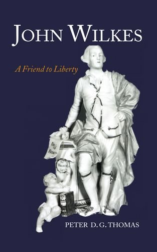 9780198205449: John Wilkes: A Friend to Liberty