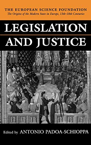 9780198205463: Legislation and Justice (The Origins of the Modern State in Europe, 13th to 18th Centuries)