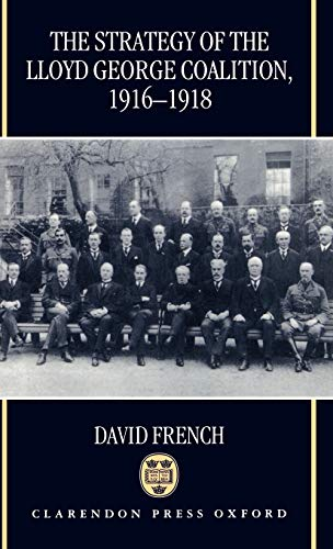 9780198205593: The Strategy of the Lloyd George Coalition, 1916-1918