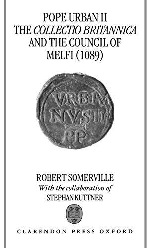 9780198205692: Pope Urban II, the Collectio Britannica, and the Council of Melfi (1089): 1965-1968