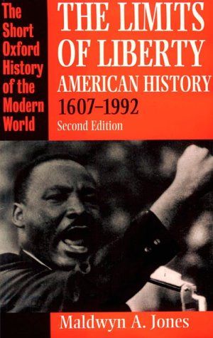 9780198205715: The Limits of Liberty: American History, 1607-1992 (Short Oxford History of the Modern World)