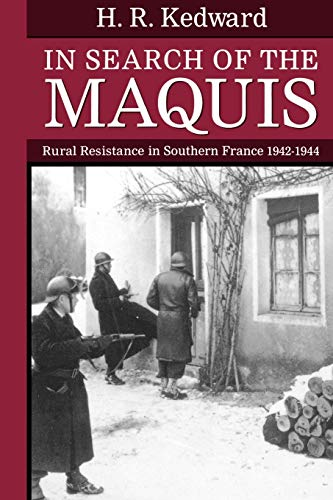 9780198205784: In Search of the Maquis: Rural Resistance in Southern France 1942-1944