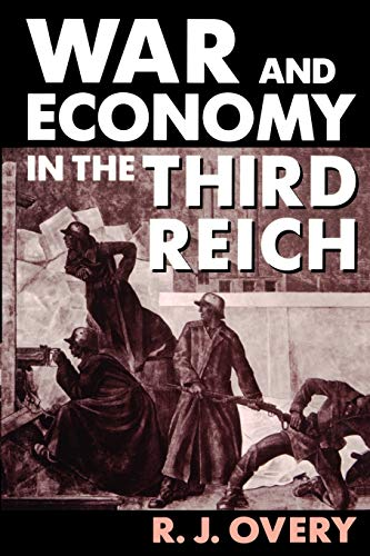 9780198205999: War and Economy in the Third Reich