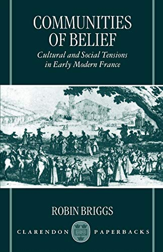 9780198206033: Communities of Belief: Cultural and Social Tension in Early Modern France