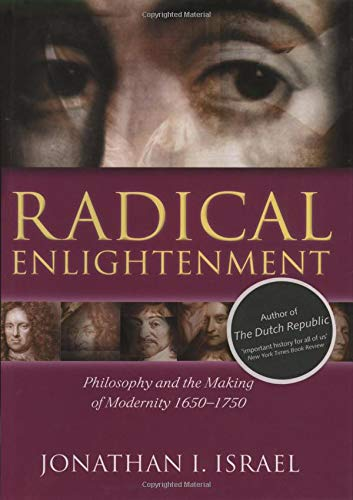 9780198206088: Radical Enlightenment: Philosophy and the Making of Modernity 1650-1750
