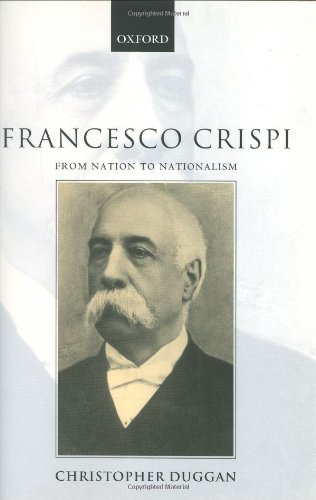 9780198206118: Francesco Crispi 1818-1901: From Nation to Nationalism