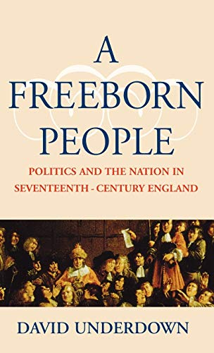 A Freeborn People: Politics and the Nation: David Underdown