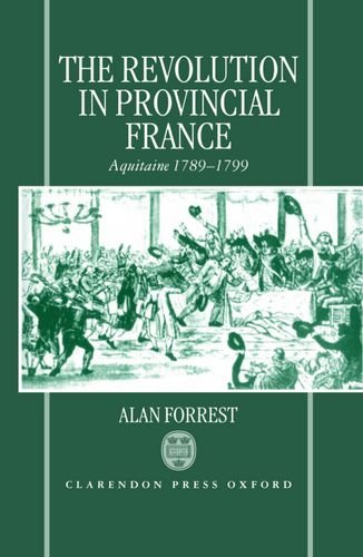 9780198206163: The Revolution in Provincial France: Aquitaine, 1789-1799 (International History Review)