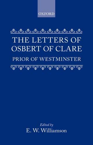 THE LETTERS OF OSBERT OF CLARE Prior of Westminster.