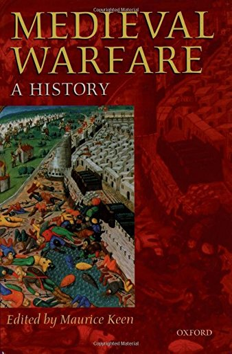 9780198206392: Medieval Warfare: A History