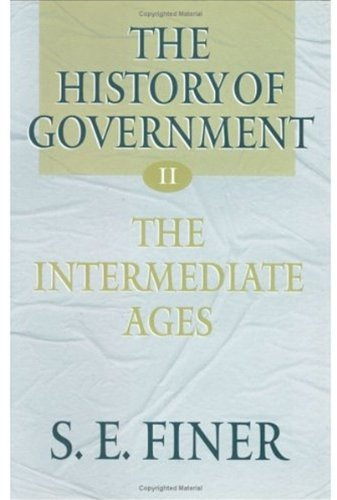 9780198206651: The History of Government from the Earliest Times: Volume II: The Intermediate Ages: The Intermediate Ages Vol 2