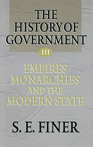 9780198206668: History of Government from the Earliest Times V3 Empires (The History of Government from the Earliest Times) (Vol 3)