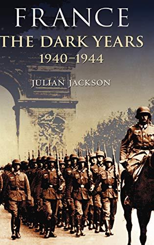 9780198207061: France, the Dark Years 1940-1944 (Modern World)