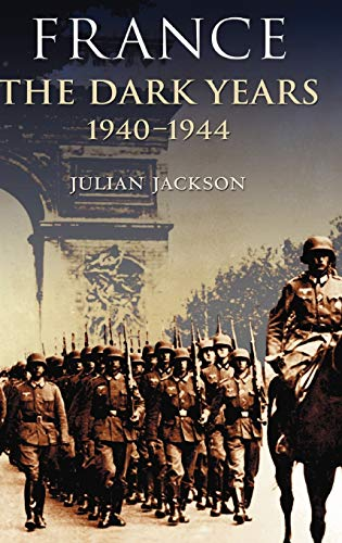 9780198207061: France: The Dark Years, 1940-1944