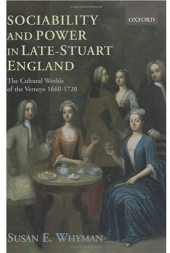 9780198207191: Sociability and Power in Late Stuart England: The Cultural Worlds of the Verneys 1660-1720