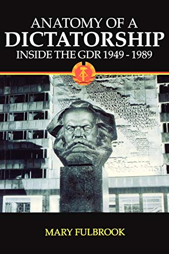 9780198207207: Anatomy of a Dictatorship: Inside the GDR, 1949-1989