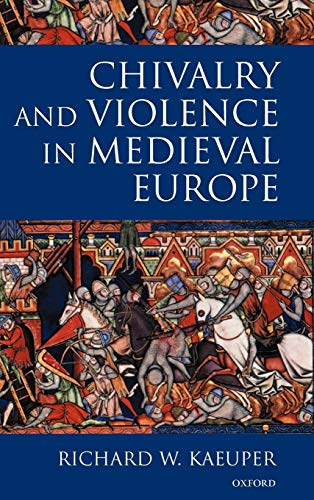 9780198207306: Chivalry and Violence in Medieval Europe