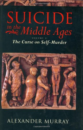 9780198207313: Suicide in the Middle Ages: Volume 2: The Curse on Self-Murder