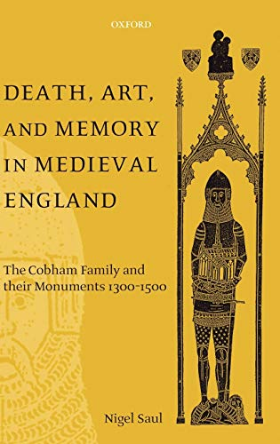9780198207467: Death, Art, and Memory in Medieval England: The Cobham Family and Their Monuments, 1300-1500