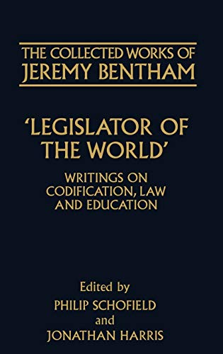 9780198207474: The Collected Works of Jeremy Bentham: Legislator of the World: Writings on Codification, Law, and Education