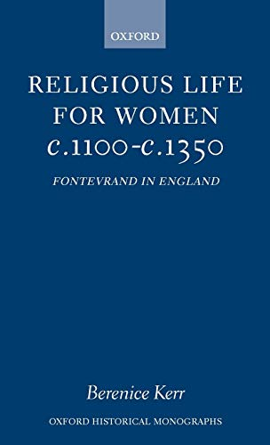 9780198207528: Religious Life for Women c.1100-c.1350 Fontevraud in England (Oxford Historical Monographs)