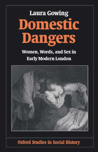 9780198207634: Domestic Dangers: Women, Words, and Sex in Early Modern London (Oxford Studies in Social History)